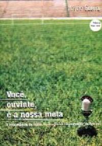 capa do livro voce ouvinte é a nossa meta a importancia do radio no imaginario do torcedor de futebol