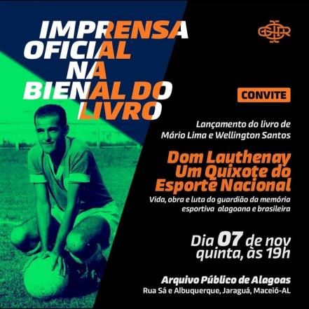 convite lancamento do livro dom lauthenay um quixote do esporte nacional vida obra e luta do guardiao da memoria esportiva alagoana e brasileira