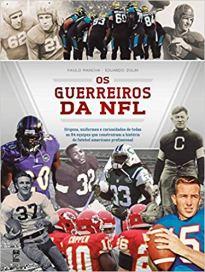 os guerreiros da nfl origens uniformes e curiosidades de todas as 84 equipes que construiram a historia do futebol americano profissional.jpg
