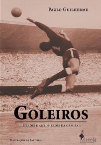 capa do livro goleiros herois e anti herois da camisa 1