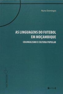 capa do livro as linguagens do futebol em mocambique colonialismo e cultura popular