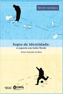 capa do livro jogos de identidade o esporte em cabo verde