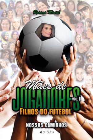 Capa do livro maes de jogadores filhos do futebol volume 2 nossos caminhos
