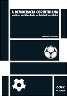 capa do livro a democracia corinthiana praticas de liberdade no futebol brasileiro