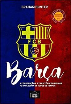 capa do livro barca a construcao e a trajetoria do melhor fc barcelona de todos os tempos