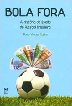 capa do livro bola fora a historia do exodo do futebol brasileiro