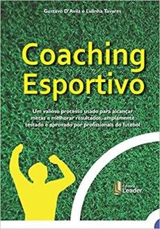 capa do livro coaching esportivo um valioso processo usado para alcancar metas e melhorar resultados amplamente testado e aprovado por profissionais do futebol