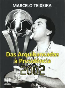 capa do livro das arquibancadas a presidencia 2002