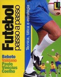 capa do livro futebol passo a passo tecnica tatica e estrategia