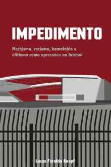 capa do livro impedimento machismo racismo homofobia e elitismo como opressoes no futebol