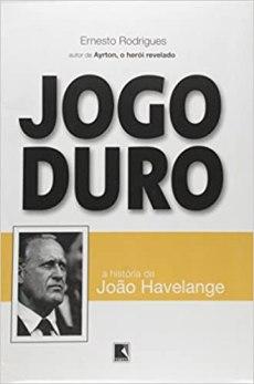 capa do livro jogo duro a historia de joao havelange
