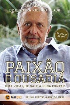 capa do livro luis alvaro de oliveira ribeiro laor paixao e ousadia uma vida que vale a pena contar