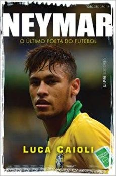 capa do livro neymar o ultimo poeta do futebol