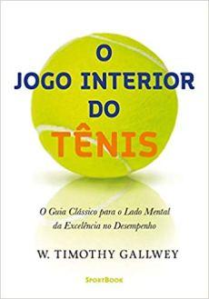 capa do livro o jogo interior do tenis o guia classico para o lado mental da excelencia no desempenho