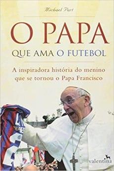 capa do livro o papa que ama o futebol a inspiradora historia do menino que se tornou o papa francisco