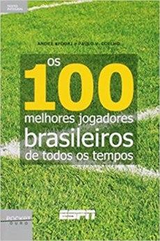 capa do livro os 100 melhores jogadores brasileiros de todos os tempos