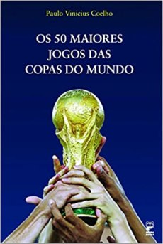 capa do livro os 50 maiores jogos das copas do mundo