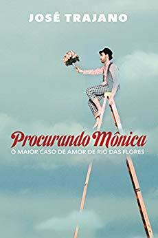 capa do livro procurando monica o maior caso de amor de rio das flores