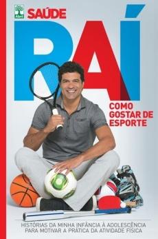 capa do livro rai como gostar de esporte historias da minha infancia a adolescencia para motivar a pratica da atividade fisica
