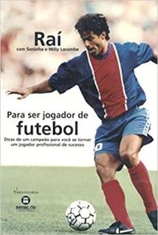 capa do livro rai para ser jogador de futebol dicas de um campeao para voce se tornar um jogador profissional de sucesso