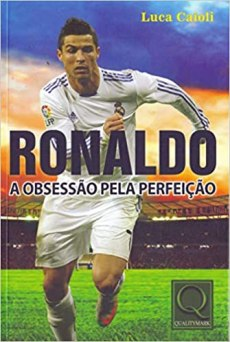 capa do livro ronaldo a obsessao pela perfeicao