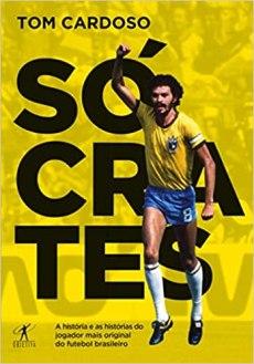 capa do livro socrates a historia e as historias do jogador mais original do futebol brasileiro
