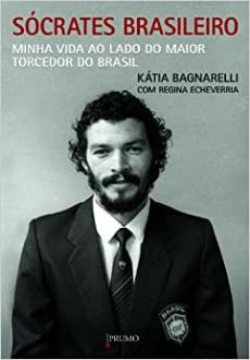 capa do livro socrates brasileiro minha vida ao lado do maior torcedor do brasil