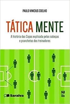 capa do livro tatica mente a historia das copas expllicada pelas cabecas e pranchetas dos treinadores