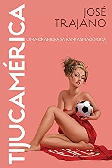 capa do livro tijucamerica uma chanchada fantasmagorica
