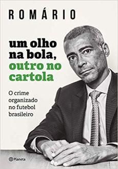 capa do livro um olho na bola outro no cartola o crime organizado no futebol brasileiro