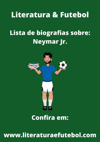 lista de biografias sobre neymar jr