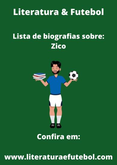 lista de biografias sobre zico