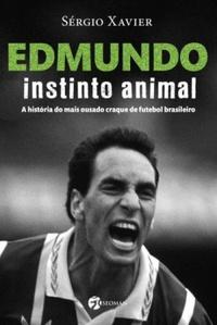 capa do livro edmundo instinto animal a historia do mais ousado craque de futebol brasileiro