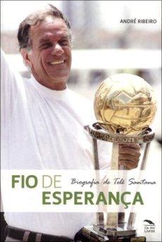 capa do livro fio de esperanca biografia de tele santana