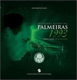 capa do livro sociedade esportiva palmeiras 1993 fim do jejum inicio da lenda