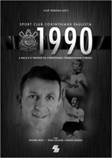 capa do livro sport club corinthians 1990 a raca e o talento do corinthians conquistam o brasil