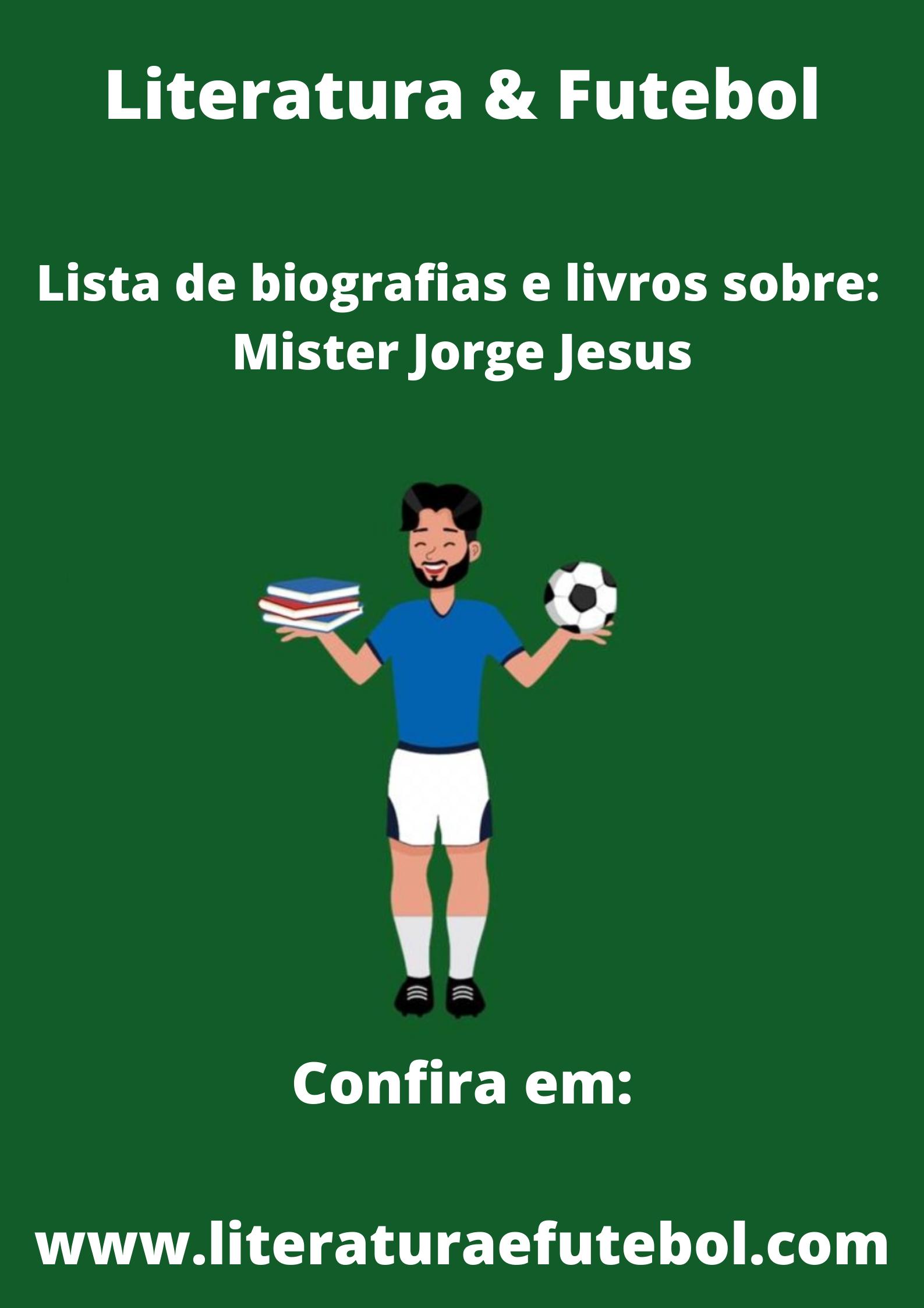 lista de biografias e livros sobre mister jorge jesus