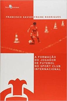 capa do livro a formacao do jogador de futebol no sport club internacional