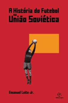 capa do livro a historia do futebol na uniao sovietica