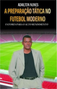 capa do livro a preparacao tatica no futebol moderno fatores para o alto rendimento