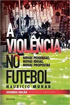 capa do livro a violencia no futebol novas pesquisas novas ideias novas propostas