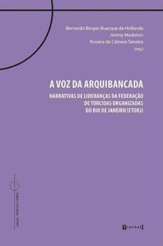 capa do livro a voz da arquibancada narrativas de liderancas da federacao de torcidas organizadas do rio de janeiro