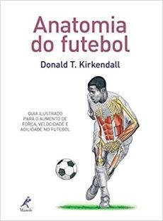 capa do livro anatomia do futebol guia ilustrado para o aumento de forca velocidade e agilidade no futebol