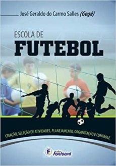 capa do livro escola de futebol criacao selecao de atividades planejamento organizacao e controle