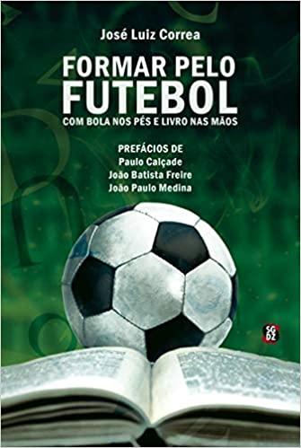 capa do livro formar pelo futebol com bola nos pes e livro nas maos