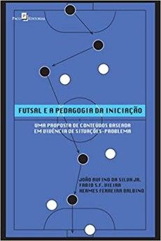 capa do livro futsal e a pedagogia da iniciacao uma proposta de conteudos baseada em vivencia de situacoes problema