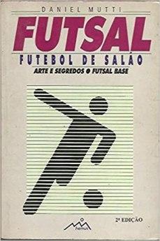 capa do livro futsal futebol de salao arte e segredos e futsal base