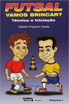 capa do livro futsal vamos brincar tecnica e iniciacao
