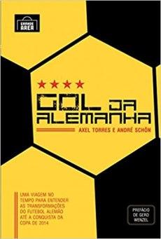 capa do livro gol da alemanha uma viagem no tempo para entender as transformacoes do futebol alemao ate a conquista da copa de 2014