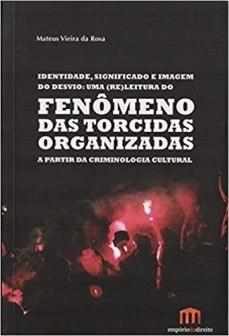 capa do livro identidade, significado e imagem do desvio uma releitura do fenomeno das torcidas organizadas a partir da criminologia cultural